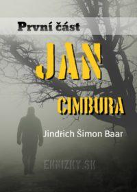 Jan Cimbura – První část