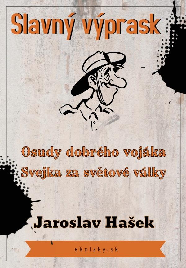 Osudy dobreho vojaka Svejka za Jaroslav Hasek