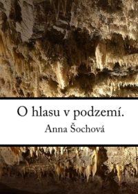 O hlasu v podzemí