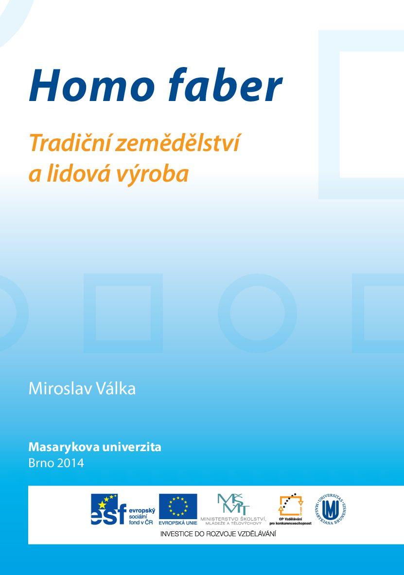Homo faber. Tradiční zemědělství a lidová výroba