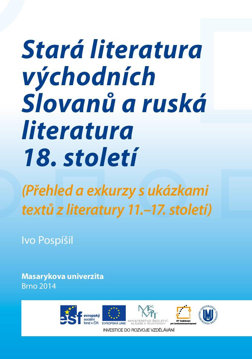 Stará literatura východních Slovanů a ruská literatura 18. století.
