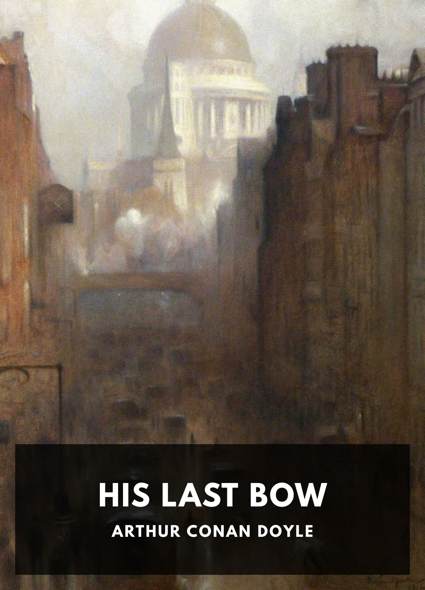 His Last Bow Arthur Conan Doyle
