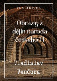 Obrazy z dějin národa českého II
