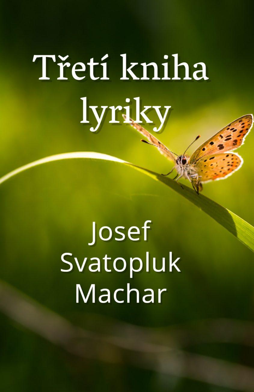 Treti kniha lyriky Josef Svatopluk Machar