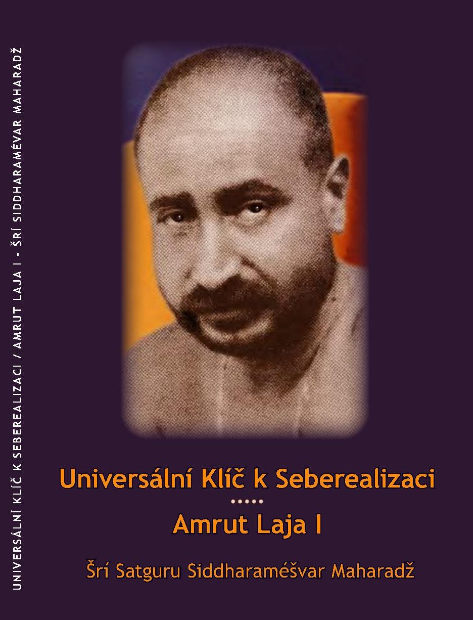 Šrí Satguru Siddharaméšvar Maharadž – Univerzální Klíč k Seberealizaci & Amrut Laja 1