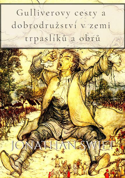 Gulliverovy cesty a dobrodružství v zemi trpaslíků a obrů