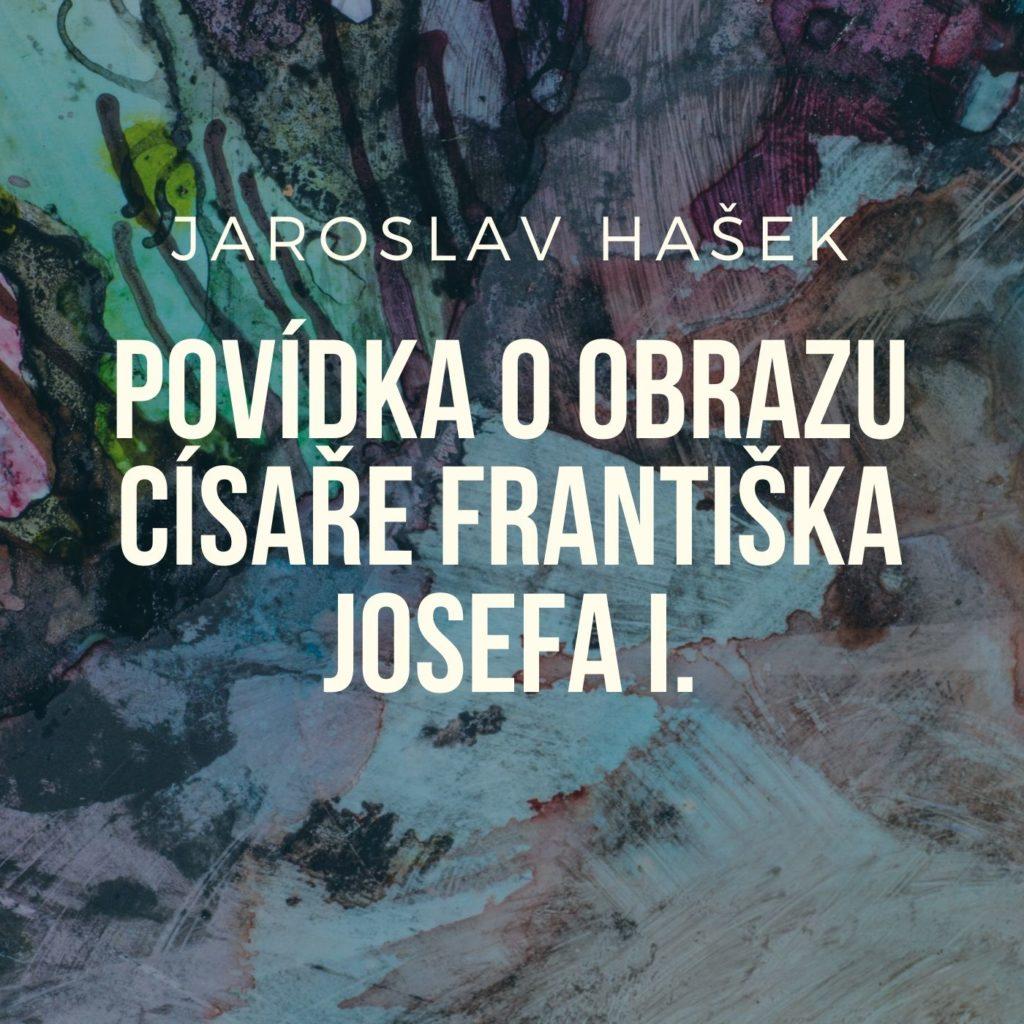 povidka-o-obrazu-cisare-frantiska-josefa-i-cte-l-mrkvicka