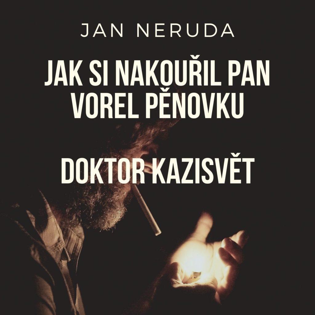 povidky-malostranske-jak-si-nakouril-pan-vorel-penovku-doktor-kazisvet
