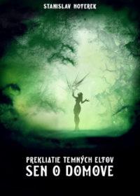 Prekliatie temných elfov: Sen o domove