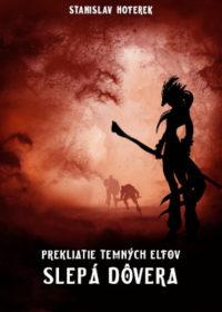 Prekliatie temných elfov: Slepá dôvera