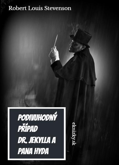 Podivuhodný případ dr. Jekylla a pana Hyda