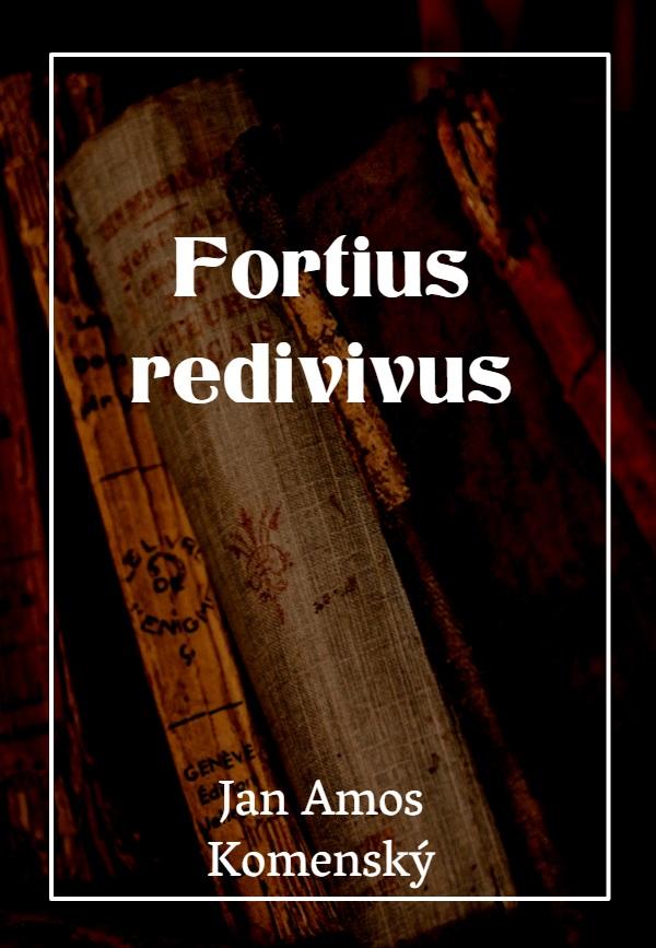Fortius redivivus