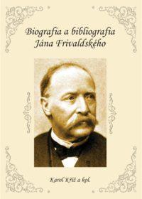 Biografia a bibliografia Jána Frivaldského