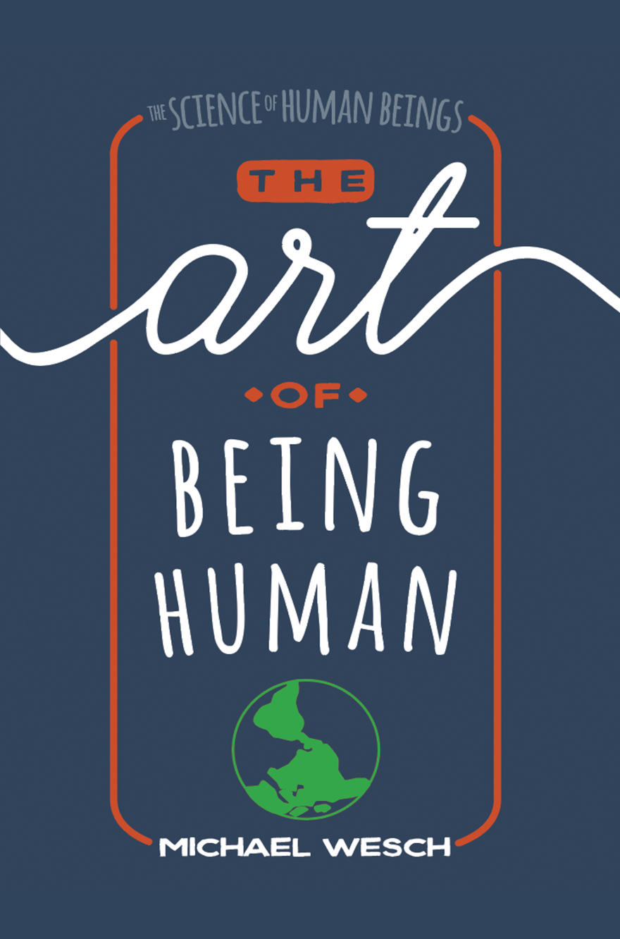 The Art of Being Human: A Textbook for Cultural Anthropology