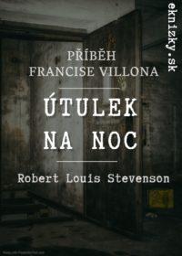 Útulek na noc – Příběh Francise Villona