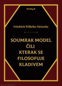 Soumrak model čili Kterak se filosofuje kladivem