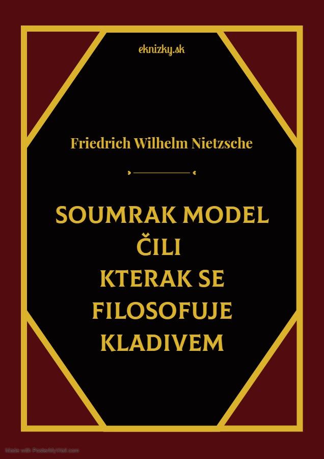 Soumrak model cili Kterak se filosofuje kladivem