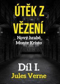Útěk z vězení – Nový hrabě Monte Kristo