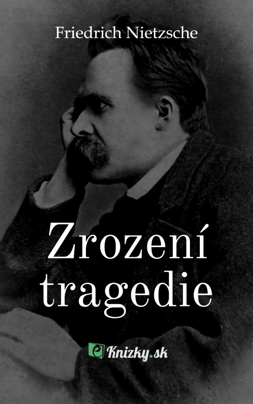 Zrozeni tragedie Friedrich Nietzsche eknizky
