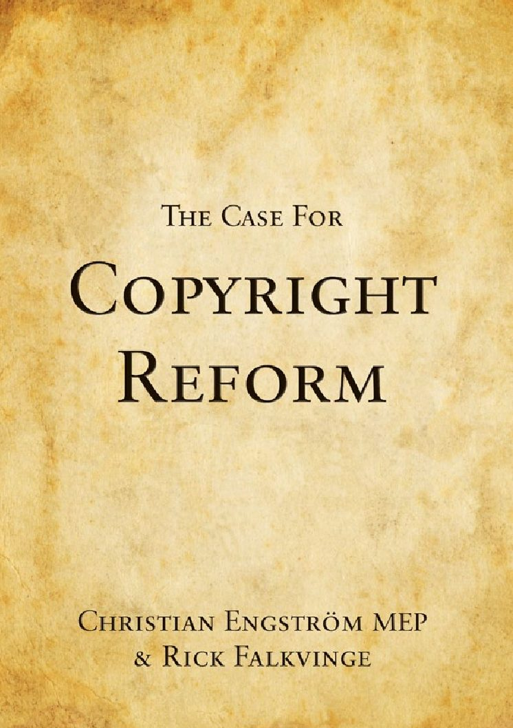 The Case For Copyright Reform 2012 Engstrom Falkvinge pdf