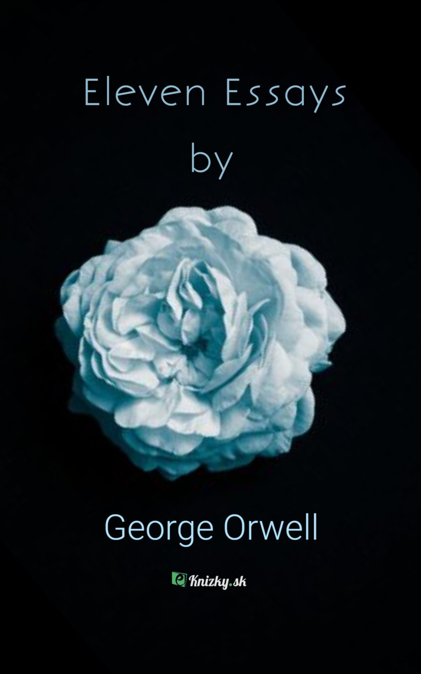 Eleven Essays George Orwell eknizky
