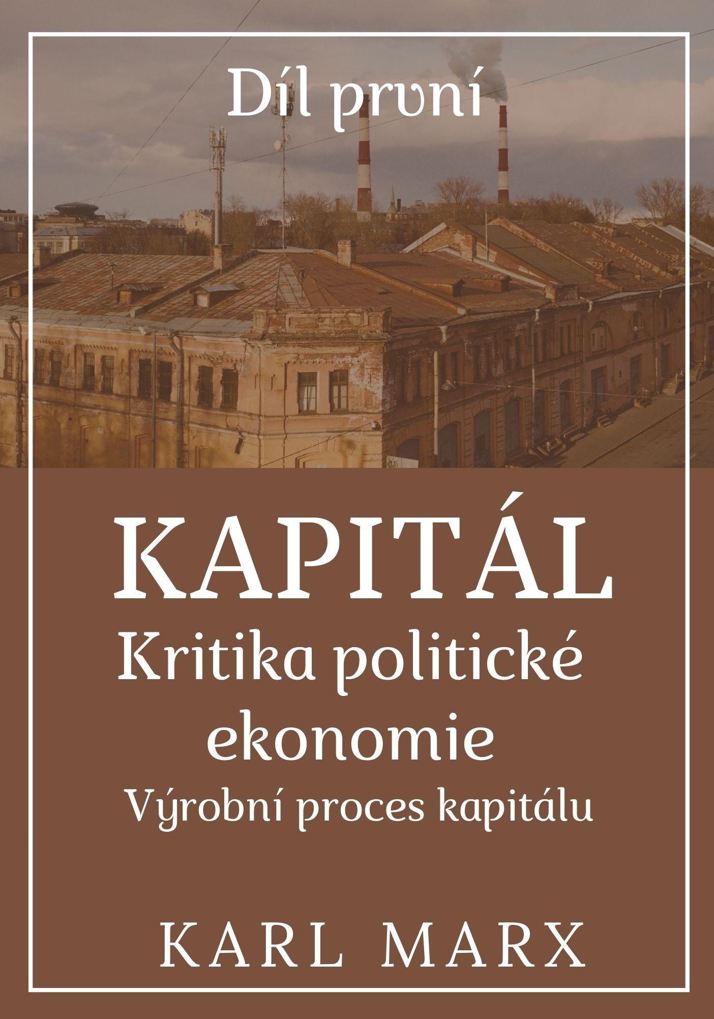 Kapitál – Kritika politické ekonomie – Díl první