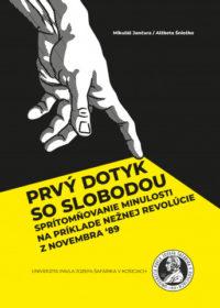 Prvý dotyk so slobodou. Sprítomňovanie minulosti na príklade Nežnej revolúcie z novembra '89