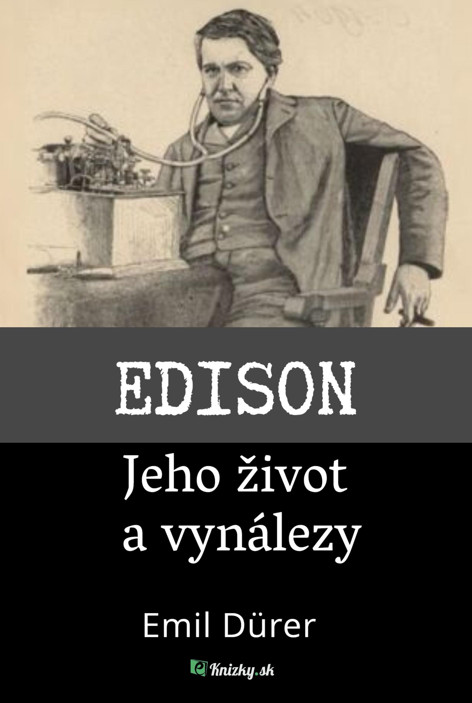 Edison: Jeho život a vynálezy
