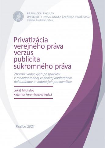 privatizacia verejneho prava verzus publicita sukromneho prava